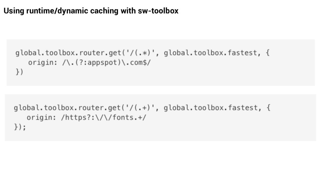 Using runtime/dynamic caching with sw-toolbox