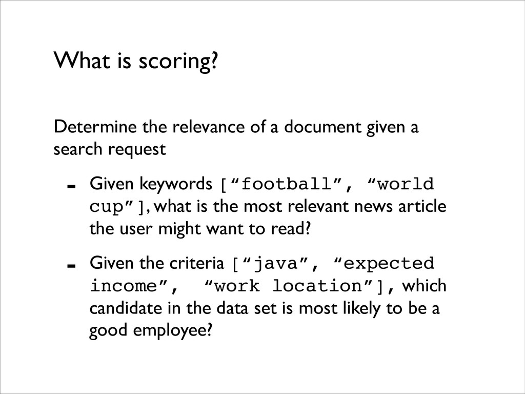 What is scoring? Determine the relevance of a d...