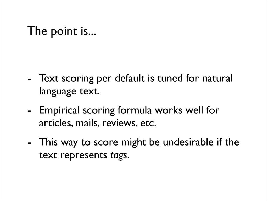 The point is... - Text scoring per default is t...