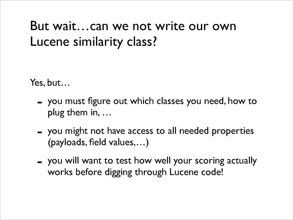 But wait…can we not write our own Lucene simila...