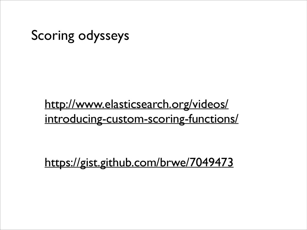 Scoring odysseys ! http://www.elasticsearch.org...