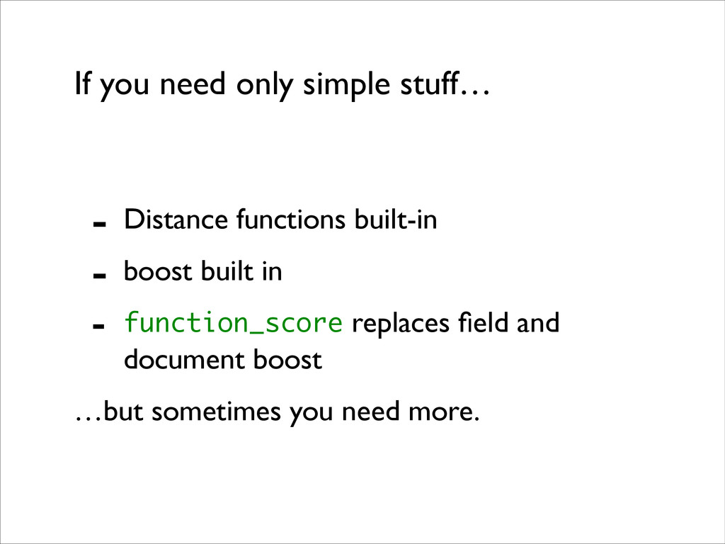If you need only simple stuff… - Distance funct...