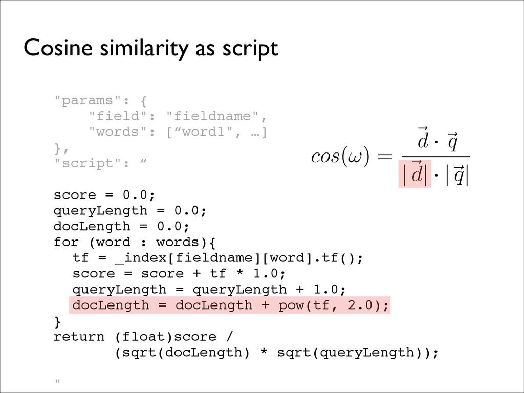 """Cosine similarity as script """"params"""": {! """"field..."""