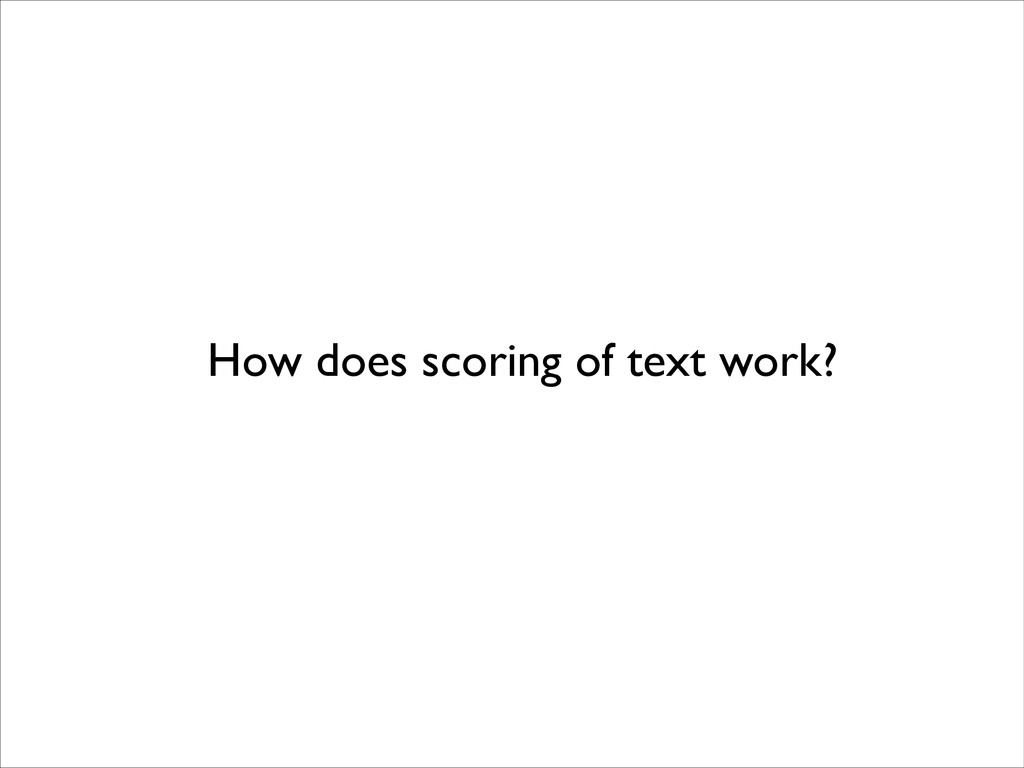 How does scoring of text work?