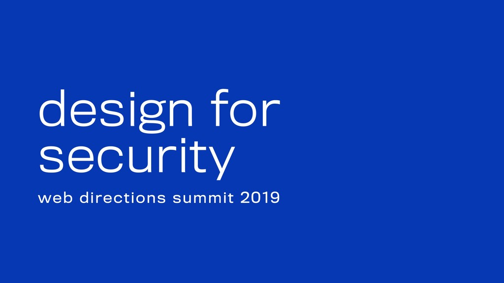 design for security web directions summit 2019