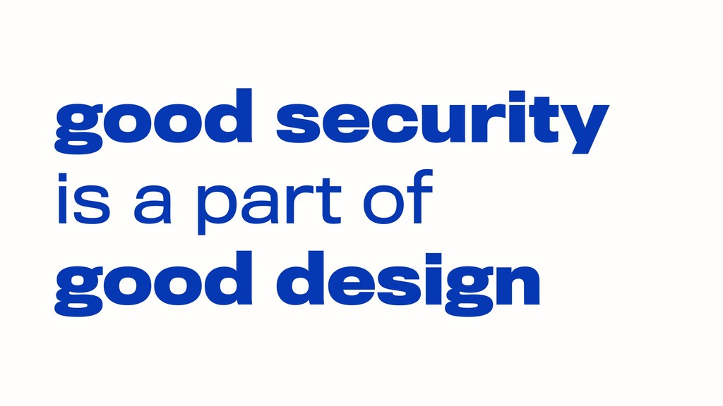 good security is a part of  good design