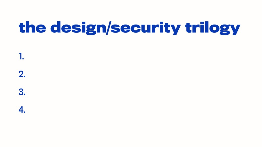 the design/security trilogy 1. 2. 3. 4.