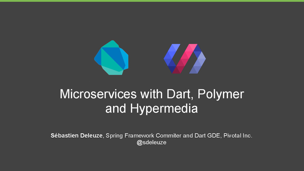 Microservices with Dart, Polymer and Hypermedia...