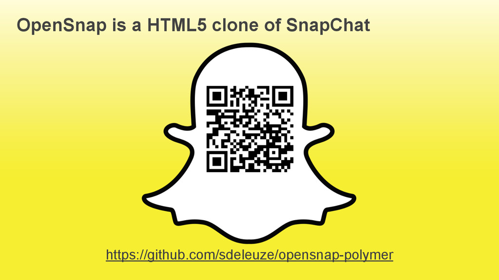 2 OpenSnap is a HTML5 clone of SnapChat https:/...