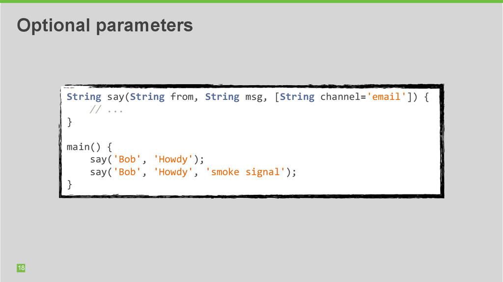 18 Optional parameters String say(String ...