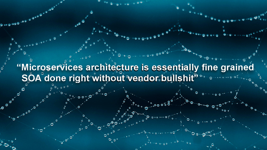 """4 4 """"Microservices architecture is essentially ..."""