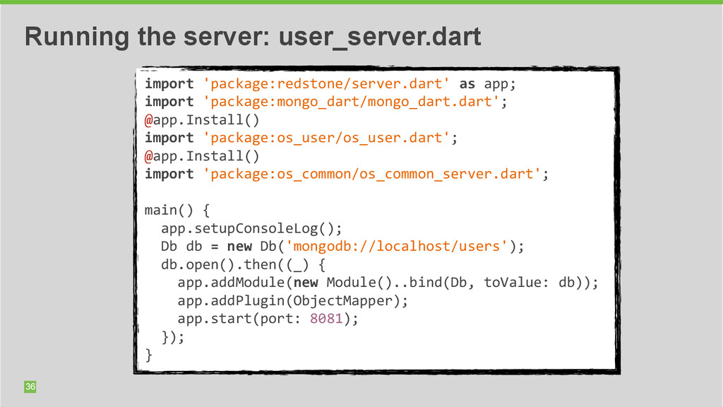 36 Running the server: user_server.dart import...