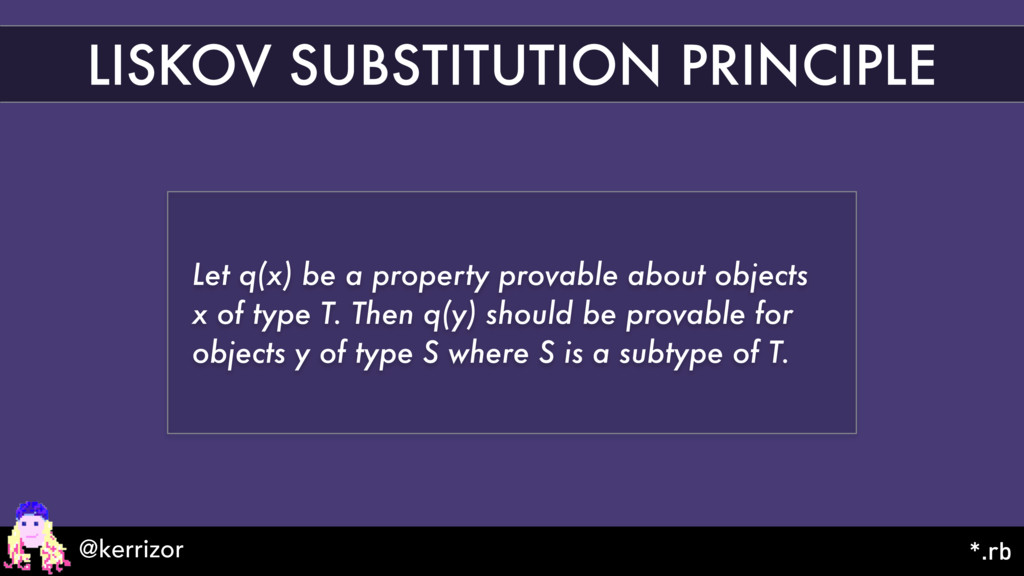 LISKOV SUBSTITUTION PRINCIPLE Let q(x) be a pro...