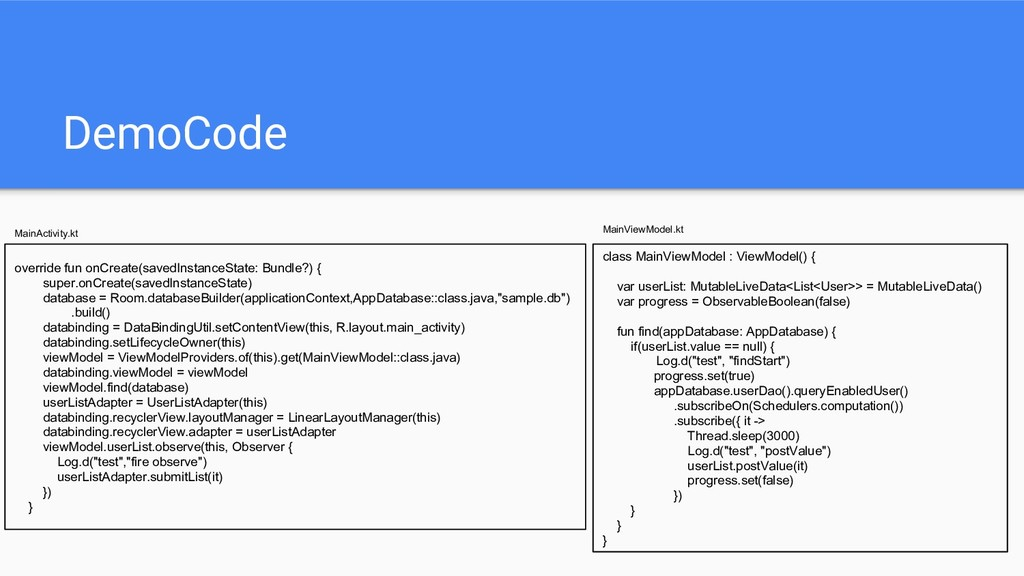 DemoCode override fun onCreate(savedInstanceSta...