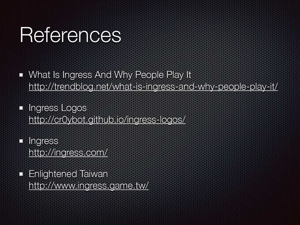 References What Is Ingress And Why People Play ...