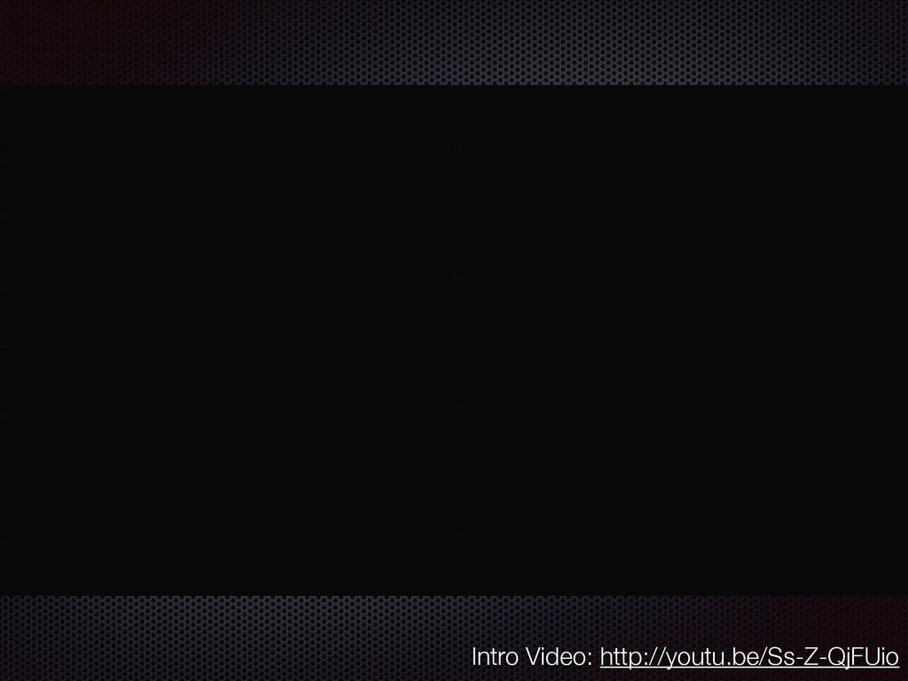 Intro Video: http://youtu.be/Ss-Z-QjFUio
