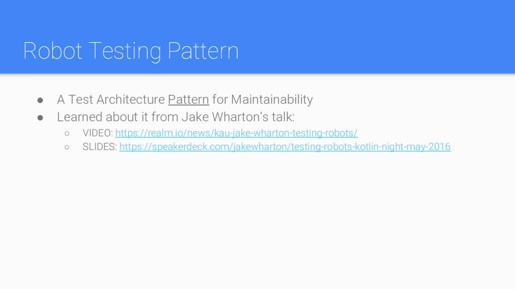 Robot Testing Pattern ● A Test Architecture Pat...