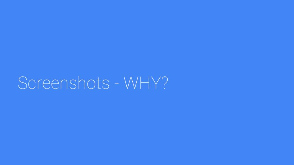 Screenshots - WHY?
