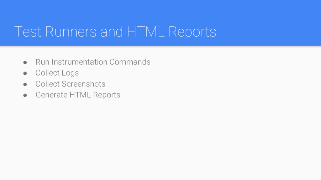 Test Runners and HTML Reports ● Run Instrumenta...