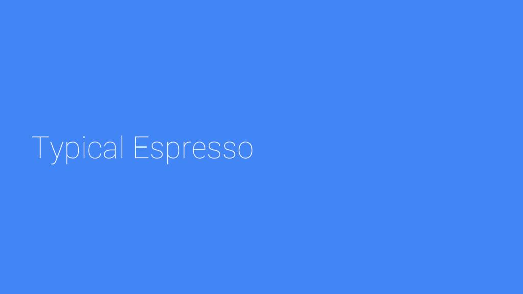 Typical Espresso