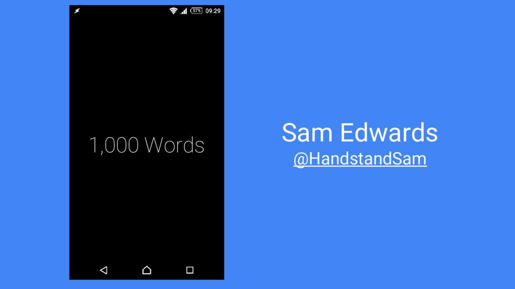 1,000 Words Sam Edwards @HandstandSam