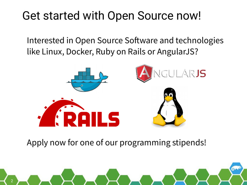 2 Get started with Open Source now! Interested ...