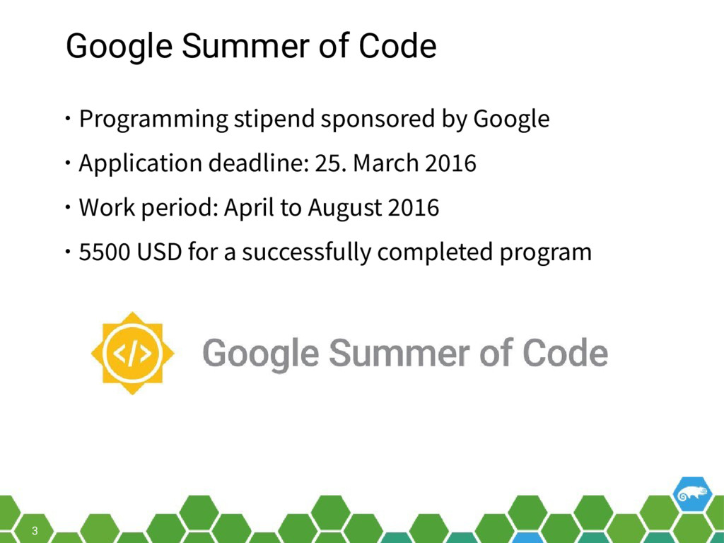 3 Google Summer of Code • Programming stipend s...