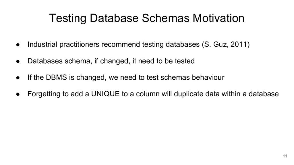 Testing Database Schemas Motivation ● Industria...