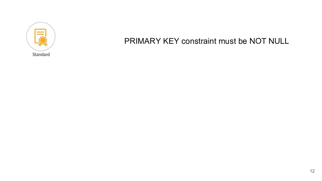 PRIMARY KEY constraint must be NOT NULL 12