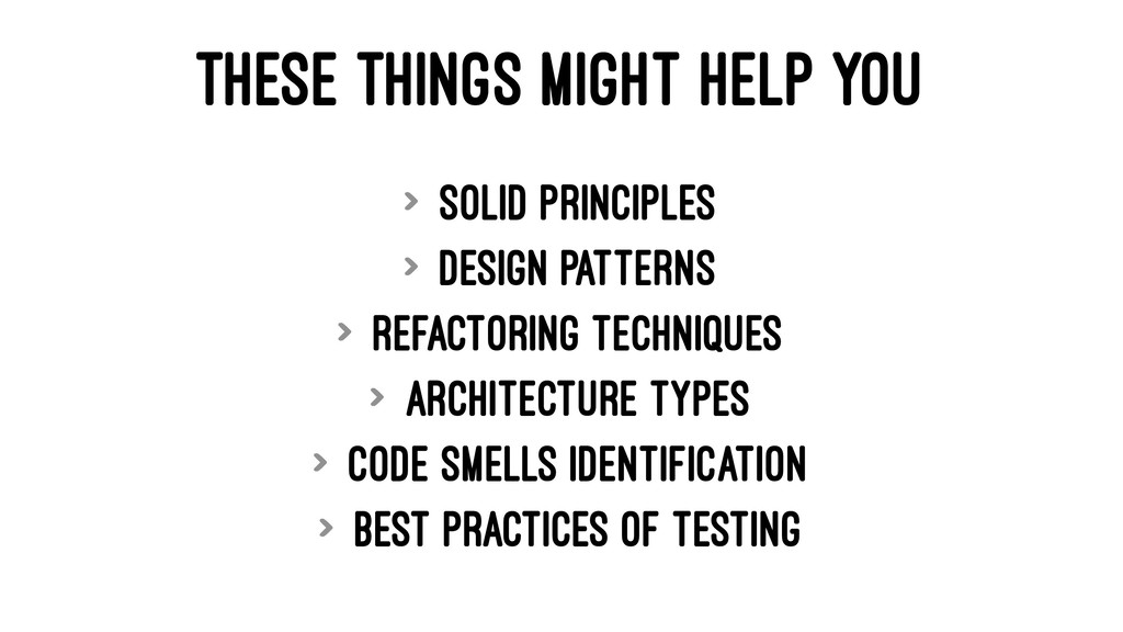 THESE THINGS MIGHT HELP YOU > SOLID principles ...