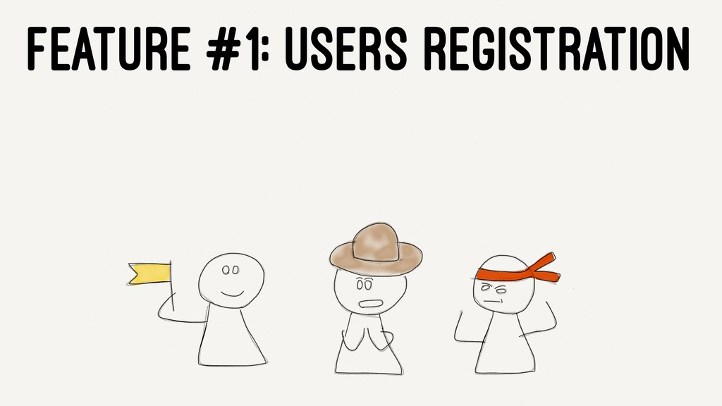 FEATURE #1: USERS REGISTRATION