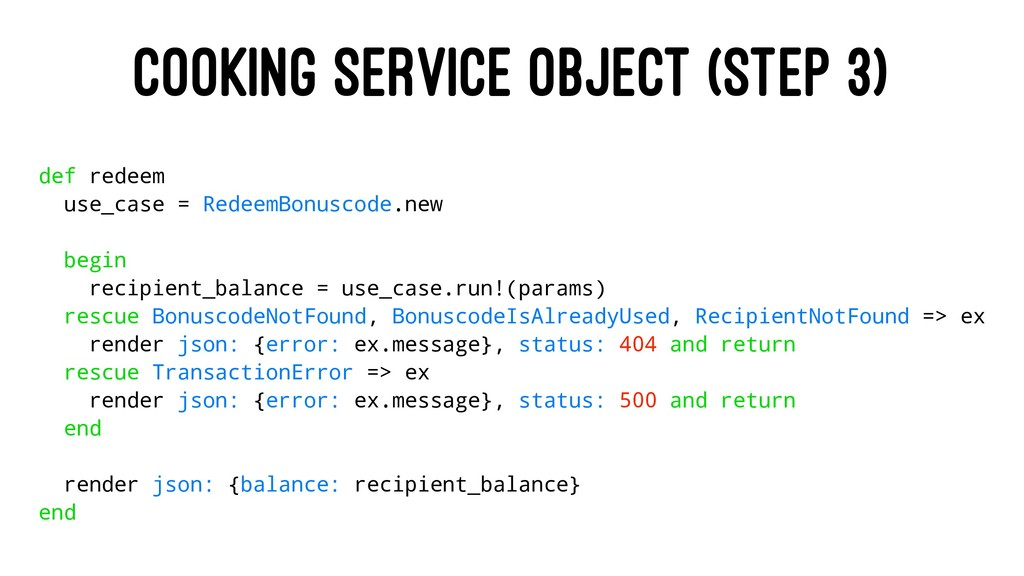 COOKING SERVICE OBJECT (STEP 3) def redeem use_...
