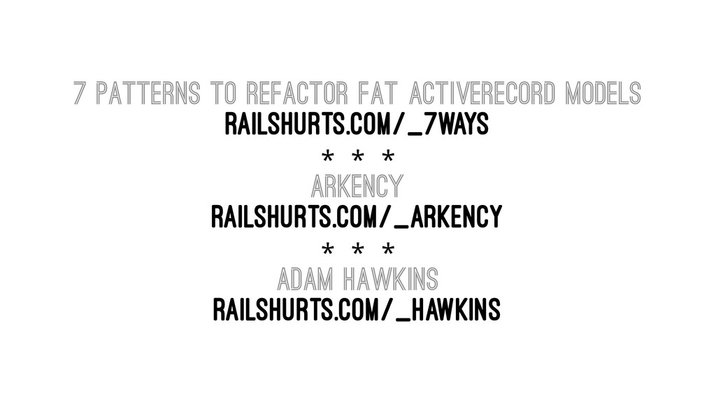 7 Patterns to Refactor Fat ActiveRecord Models ...