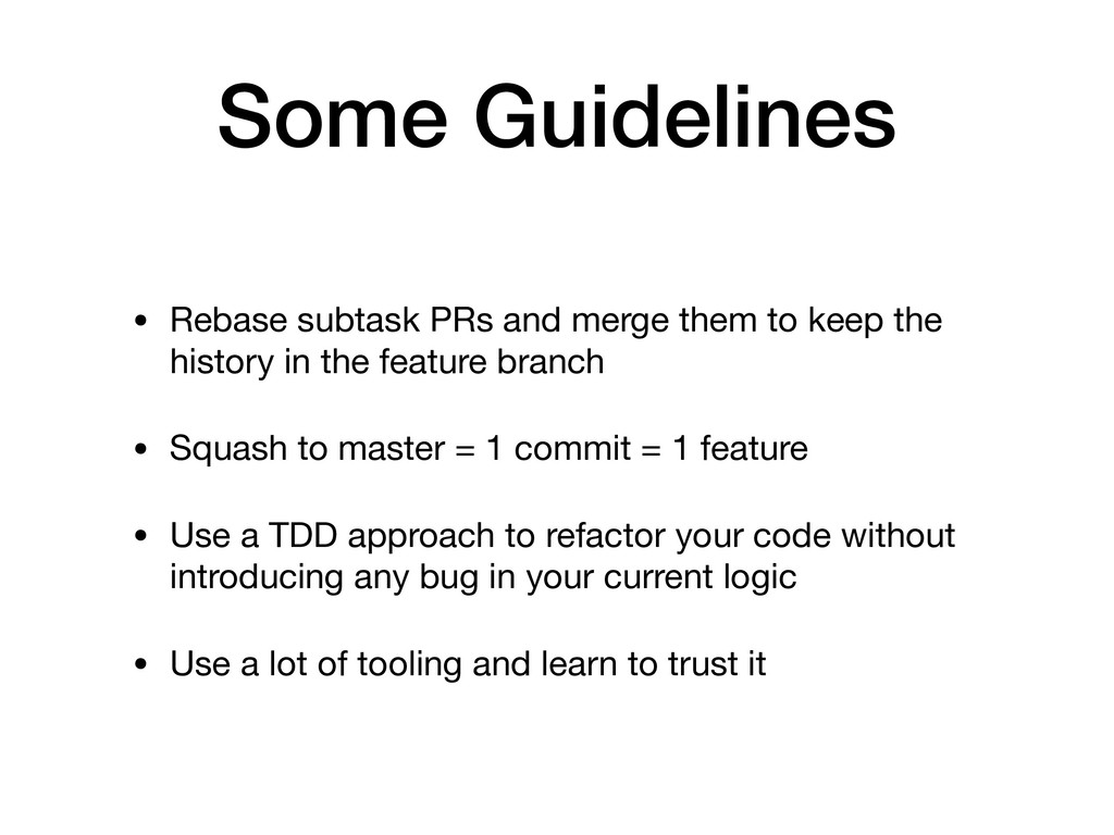 Some Guidelines • Rebase subtask PRs and merge ...