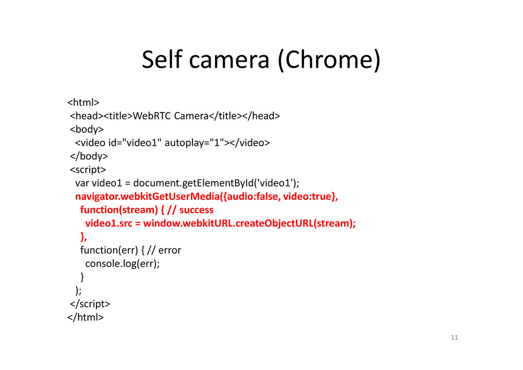 Self camera (Chrome) <html> <head><title>WebRTC...