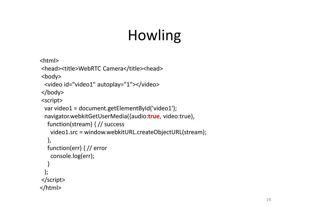 Howling <html> <head><title>WebRTC Camera</titl...