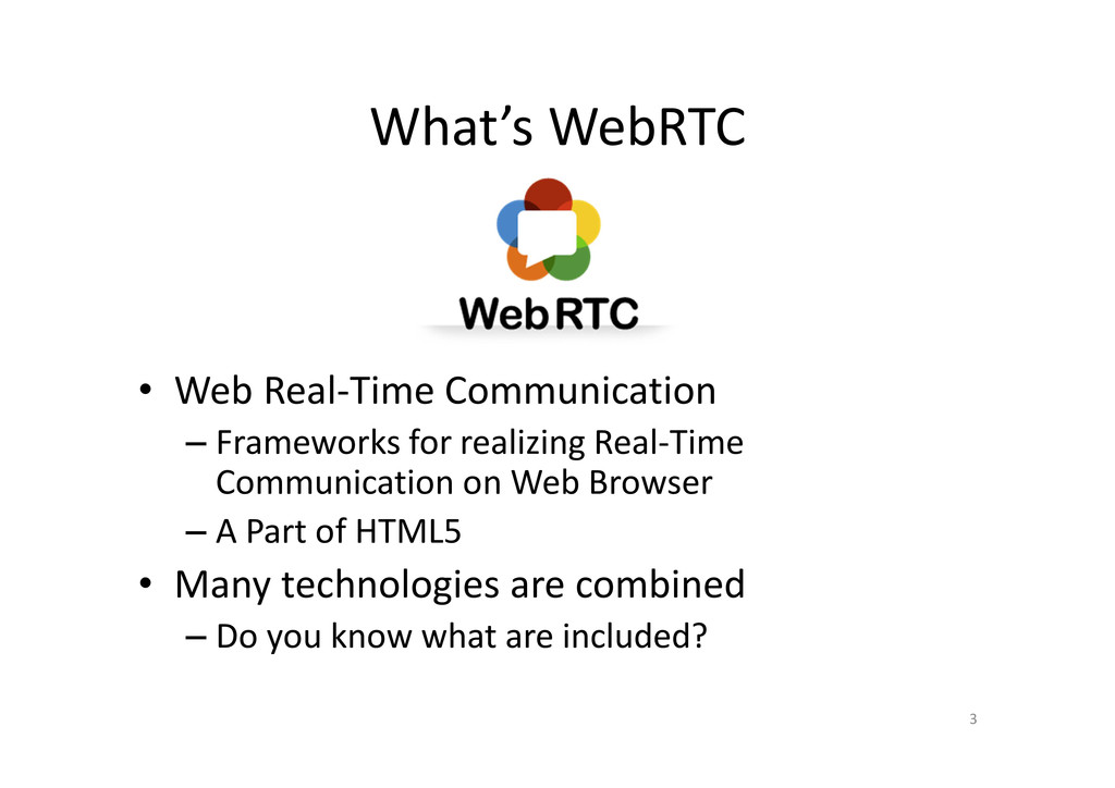 What's WebRTC • Web Real-Time Communication – F...