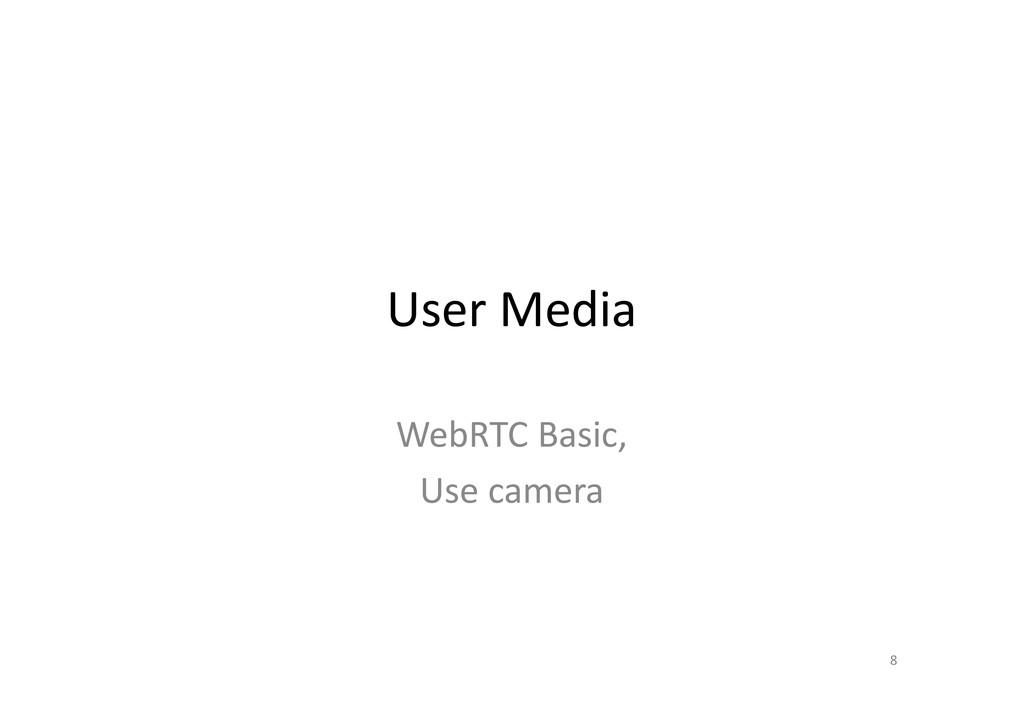 User Media WebRTC Basic, Use camera 8