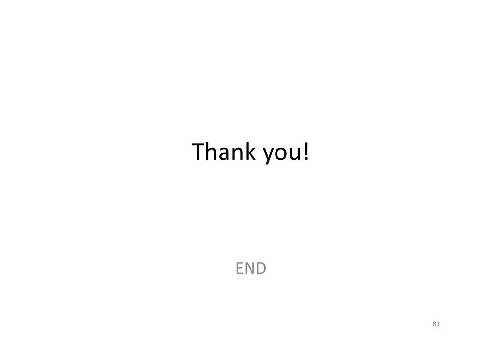 Thank you! 81 END