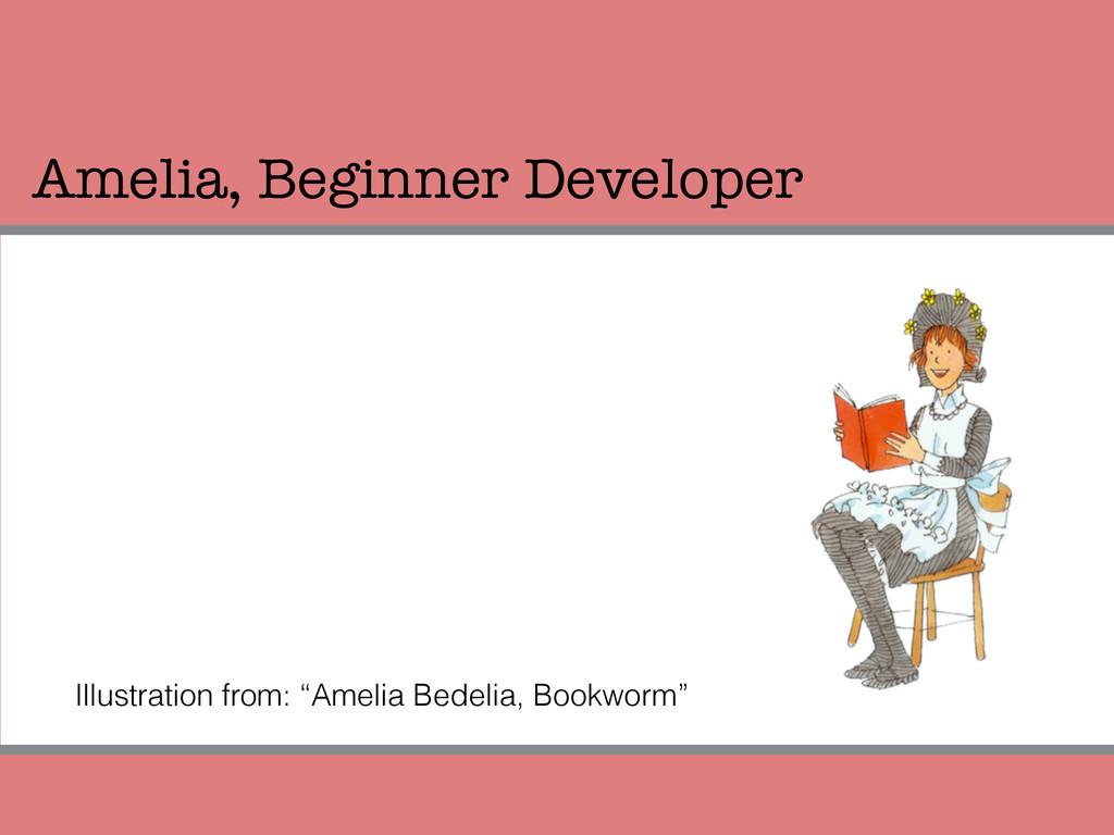 """Amelia, Beginner Developer Illustration from: """"..."""