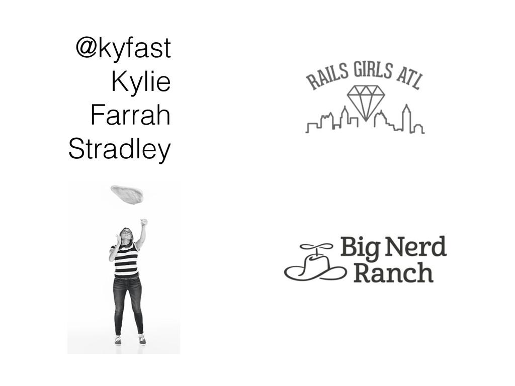 @kyfast Kylie Farrah Stradley