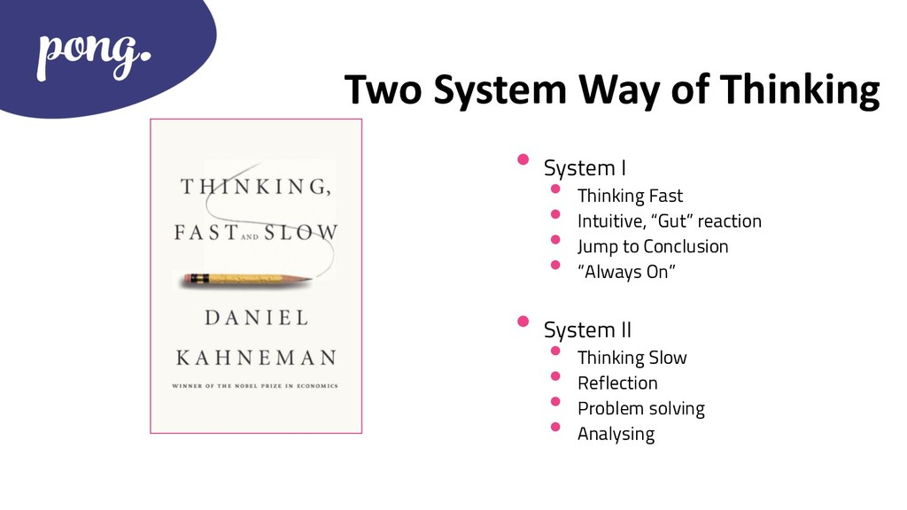 Two System Way of Thinking • System I • Thinkin...