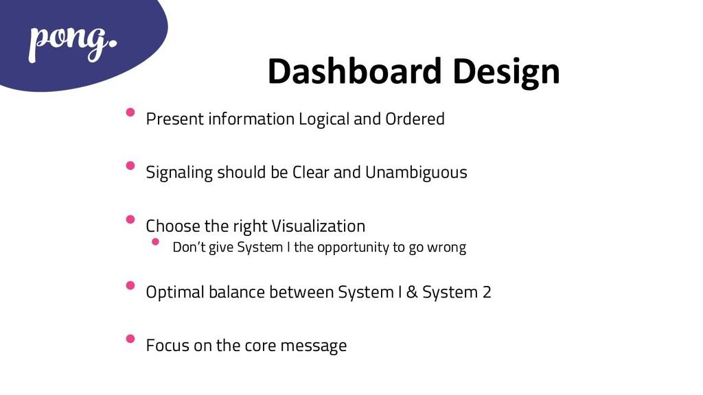 Dashboard Design • Present information Logical ...
