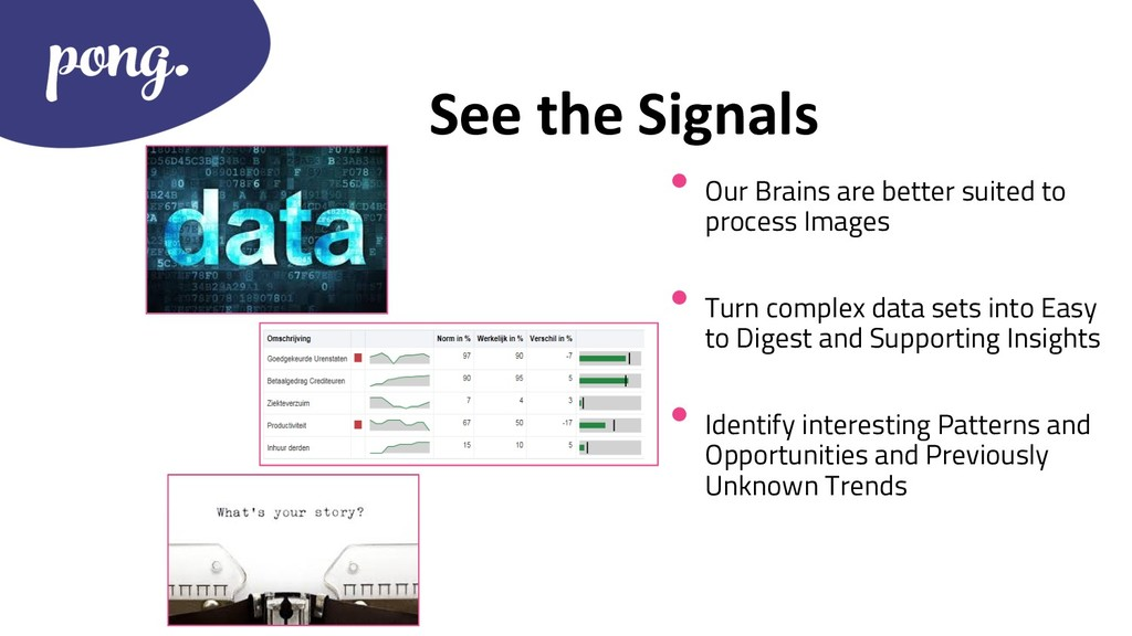 See the Signals • Our Brains are better suited ...