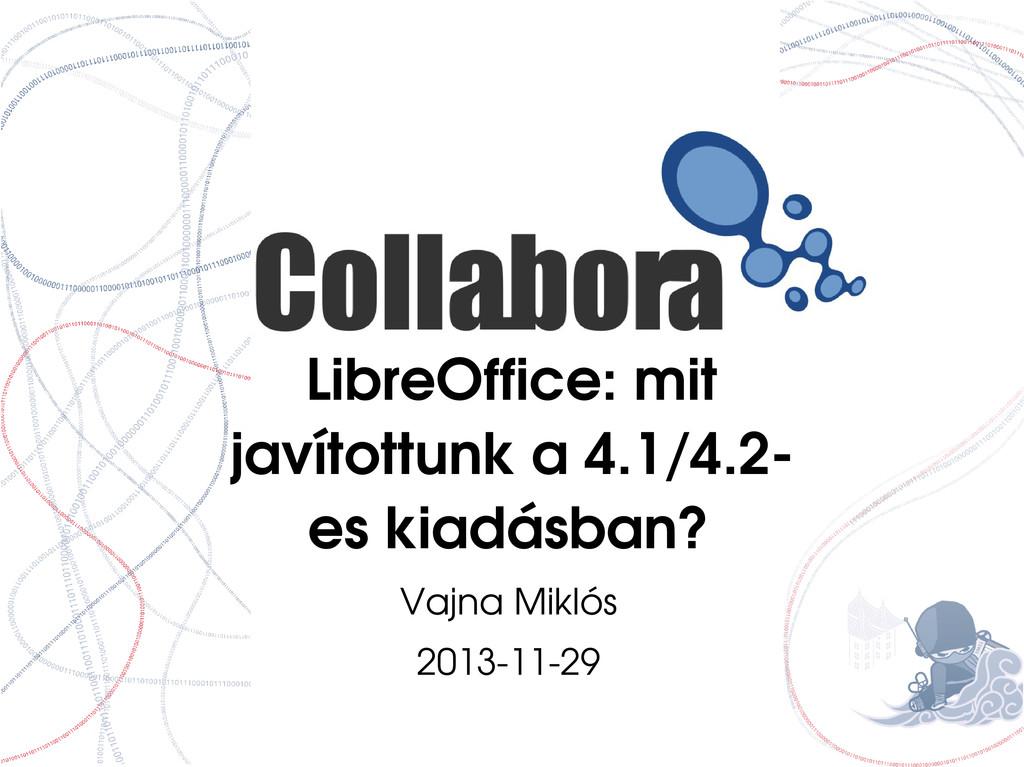 LibreOffice: mit javítottunk a 4.1/4.2 es kiad...