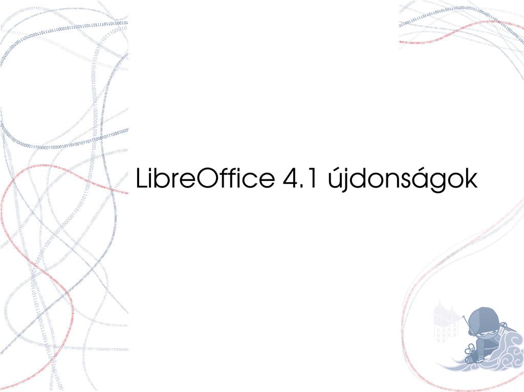 LibreOffice 4.1 újdonságok