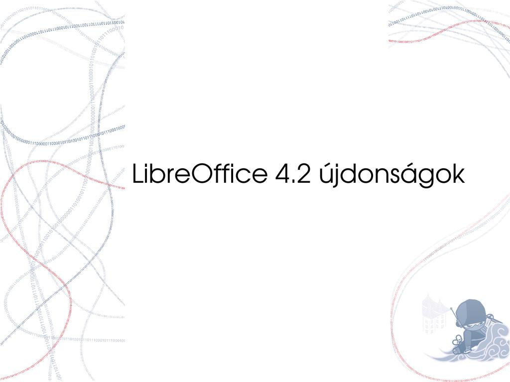 LibreOffice 4.2 újdonságok