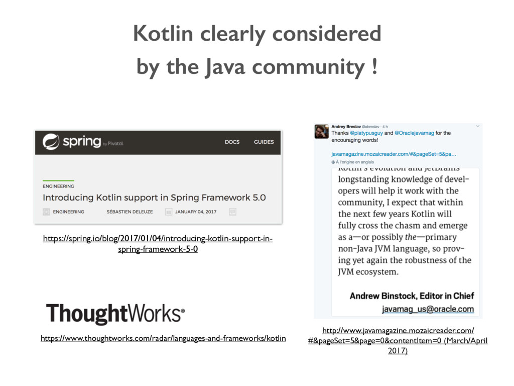 Kotlin clearly considered by the Java community...