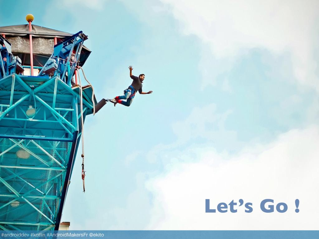 19 Let's Go ! #androiddev #kotlin #AndroidMaker...