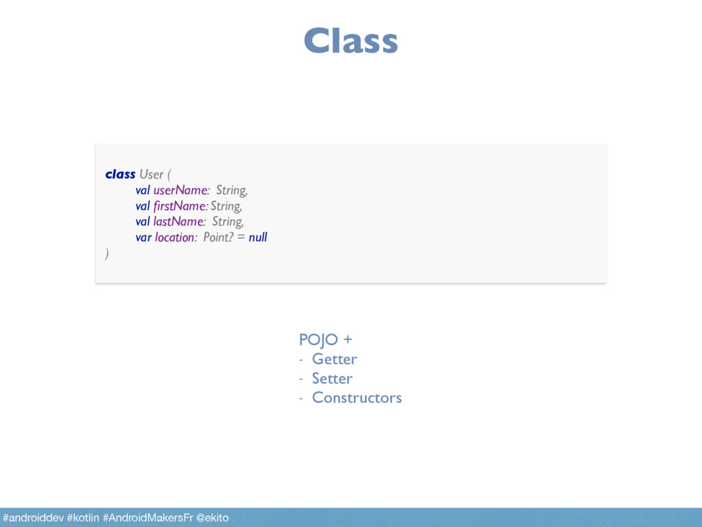 Class class User ( val userName: String, val ...